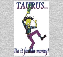 Taurus - do it for the money Kids Clothes