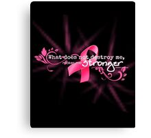 Breast Cancer Awareness Nietzsche Quote Canvas Print