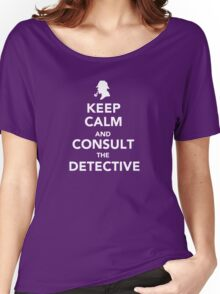 Keep Calm and Consult Women's Relaxed Fit T-Shirt