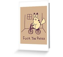 Fuck the Police Greeting Card