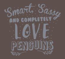 Smart, Sassy and completely love PENGUINS One Piece - Short Sleeve