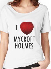 I love Mycroft Holmes Women's Relaxed Fit T-Shirt