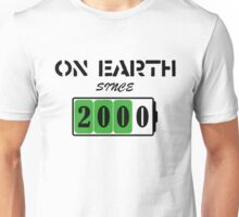 On Earth Since 2000 Unisex T-Shirt