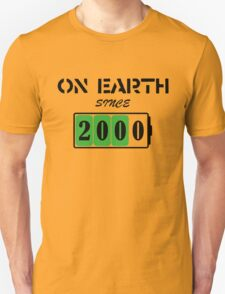 On Earth Since 2000 T-Shirt