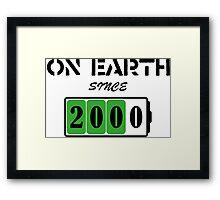 On Earth Since 2000 Framed Print