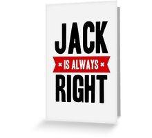 Jack is Always Right Greeting Card