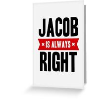Jacob is Always Right Greeting Card