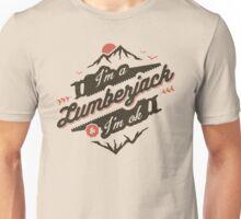I'M A LUMBERJACK & I'M OK Unisex T-Shirt