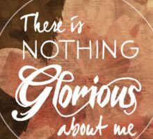 Alistair - Nothing Glorious Sticker