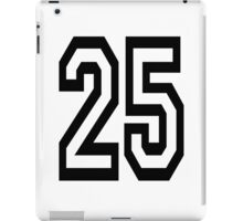 25, TEAM SPORTS, NUMBER 25, TWENTY, FIVE, Twenty fifth, Competition,  iPad Case/Skin