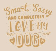Smart, Sassy and completely love my DOG by jazzydevil