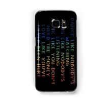 Dance like nobody's watching- Life quotes Samsung Galaxy Case/Skin