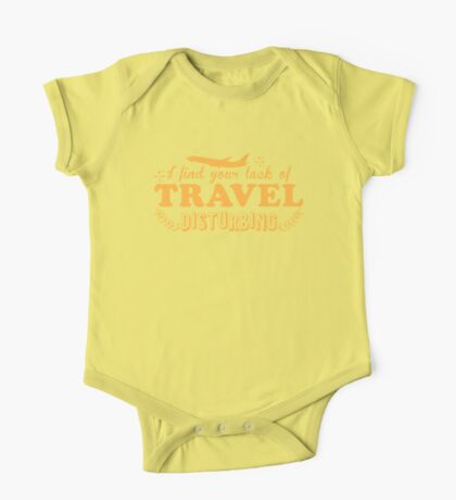 I find your lack of travel disturbing One Piece - Short Sleeve