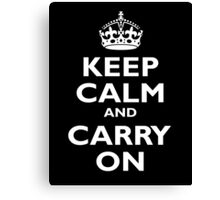 KEEP CALM, Keep Calm & Carry On, Be British! Blighty, UK, United Kingdom, white on black Canvas Print