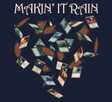 Magic the Gathering: Makin' It Rain Cards by ohitsmagic