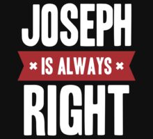 Joseph is Always Right Kids Clothes