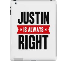 Justin is Always Right iPad Case/Skin