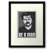 Be A Man- Black/White  Framed Print