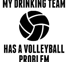 Drinking Team Volleyball Problem by GiftIdea