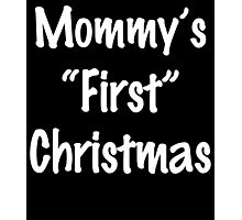 MOMMY'S FIRST CHRISTMAS Photographic Print