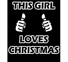 THIS GIRL LOVES CHRISTMAS 2 Photographic Print