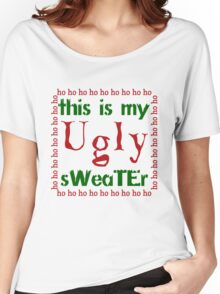 THIS IS MY UGLY SWEATER Women's Relaxed Fit T-Shirt