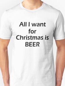 ALL I WANT FOR CHRISTMAS IS BEER T-Shirt
