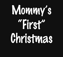 MOMMY'S FIRST CHRISTMAS Unisex T-Shirt