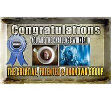 Banner for Challenge Winner in Creative, Talented & Unknown Group Photographic Print