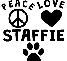 Peace Love Staffie by GiftIdea