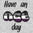 Have an ace day by Roxy J