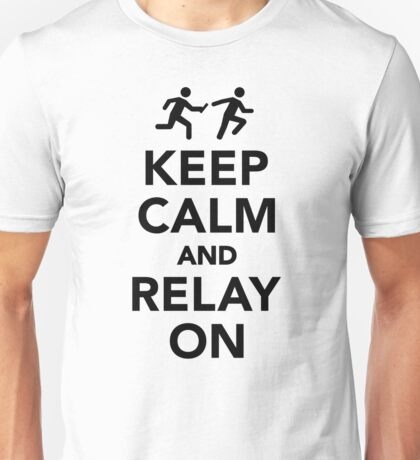 Keep calm and relay on Unisex T-Shirt