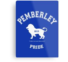 Pemberley Pride - Team Darcy - Pride and Prejudice Metal Print