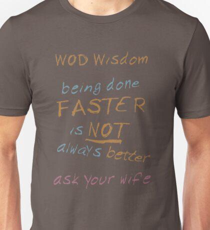 WOD Wisdom - Ask your wife Unisex T-Shirt