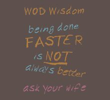 WOD Wisdom - Ask your wife Unisex T-Shirt
