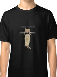 hang in there baby cute kitty cat kitten on branch  Classic T-Shirt