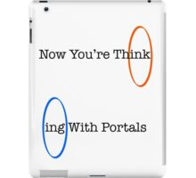 Now You're Think- iPad Case/Skin