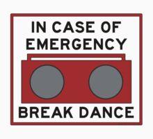 In Case Of Emergency Break Dance (light shirts)
