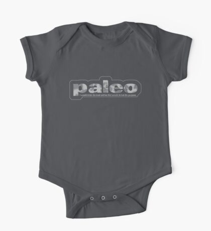 Paleo: I would drink the kool-aid, but that would defeat the purpose One Piece - Short Sleeve