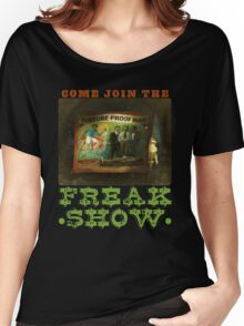 Welcome to the Freak Show Women's Relaxed Fit T-Shirt