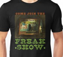Welcome to the Freak Show Unisex T-Shirt
