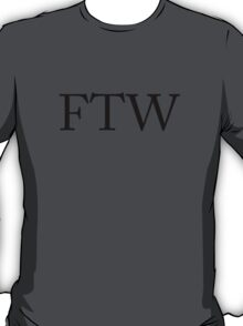 For the Win T-shirt! T-Shirt