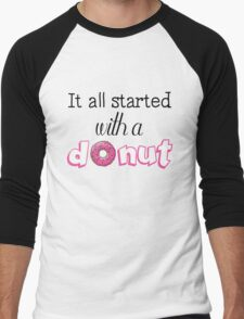It All Started with a Donut Men's Baseball ¾ T-Shirt