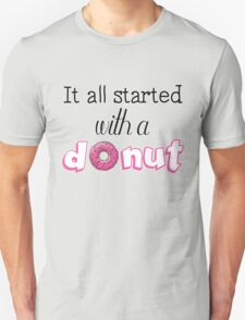 It All Started with a Donut Unisex T-Shirt