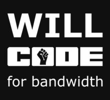 Will CODE for bandwidth - White on Black Design for Online Addicts Kids Clothes