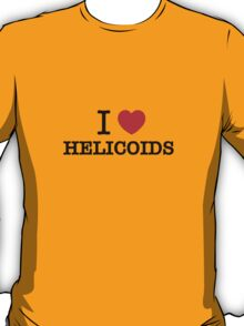 I Love HELICOIDS T-Shirt