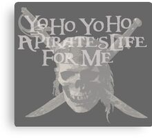 Yo Ho, Yo Ho A Pirate's Life for Me Canvas Print