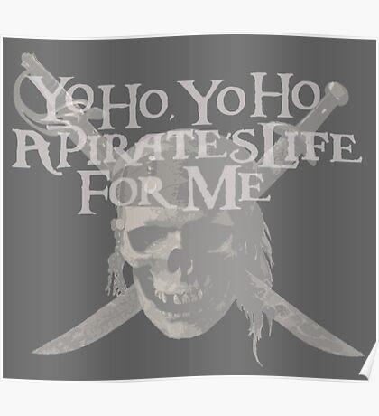 Yo Ho, Yo Ho A Pirate's Life for Me Poster