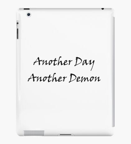Another Day, Another Demon iPad Case/Skin