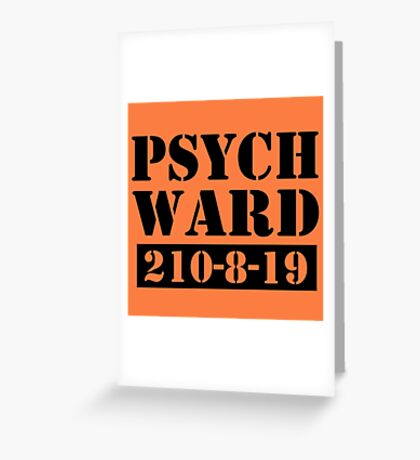 Psych Ward Greeting Card